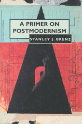 A Primer on Postmodernism