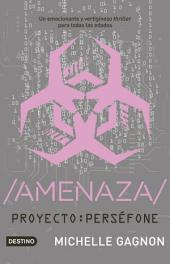 AMENAZA: Proyecto: Perséfone 2