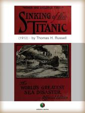 Sinking of the TITANIC: The world's greatest sea disaster