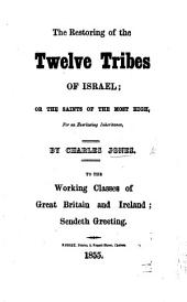 The Restoring of the Twelve Tribes of Israel; Or, the Saints of the Most High for an Everlasting Inheritance