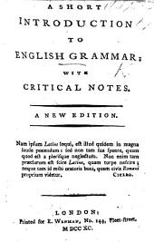 A shor t introduc tion to English grammar: with critical notes. By Robert Lowth. A new edition, corrected