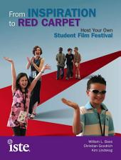 From Inspiration to Red Carpet: Host Your Own Student Film Festival