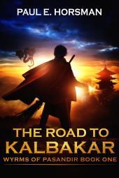 The Road to Kalbakar: Wyrms of Pasandir
