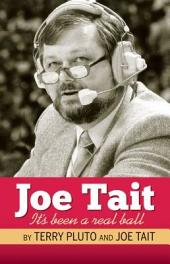 Joe Tait: It's Been a Real Ball: Stories from a Hall-of-Fame Sports Broadcasting Career