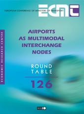 ECMT Round Tables Airports as Multimodal Interchange Nodes
