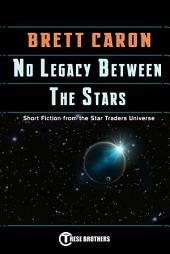 No Legacy Between The Stars