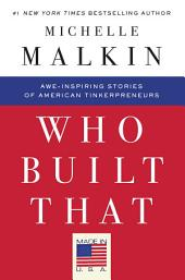 Who Built That: Awe-Inspiring Stories of American Tinkerpreneurs