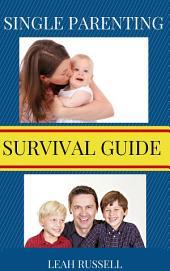 Single Parenting Survival Guide