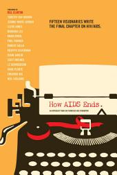 How AIDS Ends: An Anthology from San Francisco AIDS Foundation