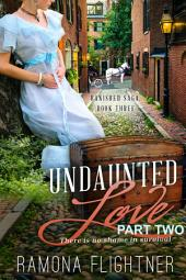 Undaunted Love (PART TWO): Banished Saga (3.5)