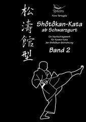 Shôtôkan Kata ab Schwarzgurt / Band 2: Ein Nachschlagewerk für Karate-Kata der Shôtôkan-Stilrichtung