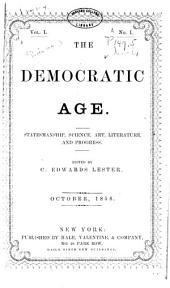The Democratic Age: Statesmanship, Science, Art, Literature, and Progress