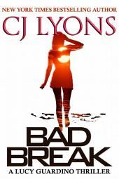 Bad Break: A Lucy Guardino Novella: Lucy Guardino FBI Thrillers, Book #6