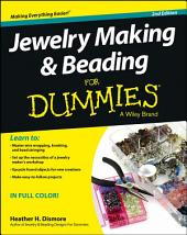 Jewelry Making and Beading For Dummies: Edition 2