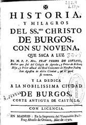 Historia y milagros del SS.mo Christo de Burgos con su novena