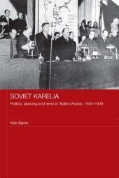 Soviet Karelia: Politics, Planning and Terror in Stalin's Russia, 1920–1939