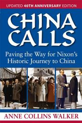 China Calls: Paving the Way for Nixon's Historic Journey to China