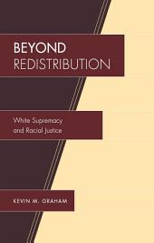 Beyond Redistribution: White Supremacy and Racial Justice