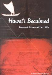 Hawai_i Becalmed: Economic Lessons of the 1990s