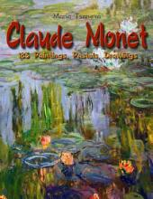Claude Monet: 183 Paintings, Pastels, Drawings