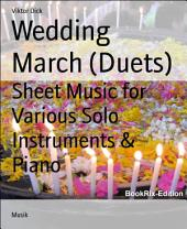 Wedding March (Duets): Sheet Music for Various Solo Instruments & Piano