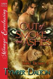 Out of Smoke and Ashes [Triple Trouble 5]