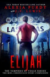 Elijah: The Miel Chronicles (A Reign of Blood Series Companion)