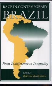Race in Contemporary Brazil: From Indifference to Inequality