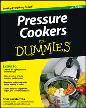 Pressure Cookers For Dummies: Edition 2