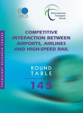 ITF Round Tables Competitive Interaction between Airports, Airlines and High-Speed Rail