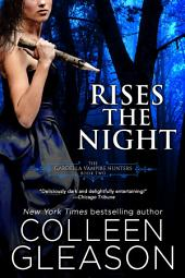 Rises the Night (Victoria Gardella Vampire Slayer): Victoria Book 2 (Urban Fantasy Paranormal Historical)
