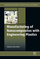 Manufacturing of Nanocomposites with Engineering Plastics