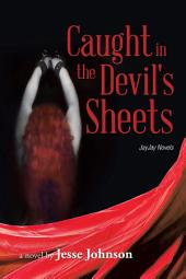 Caught in the Devil's Sheets: JayJay Novels