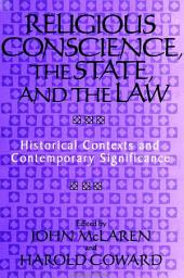 Religious Conscience, the State, and the Law: Historical Contexts and Contemporary Significance