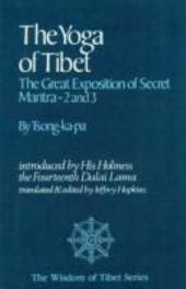 The Yoga of Tibet: The Great Exposition of Secret Mantra 2 and 3