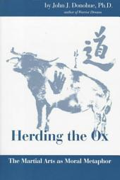 Herding the Ox: The Martial Arts as Moral Metaphor
