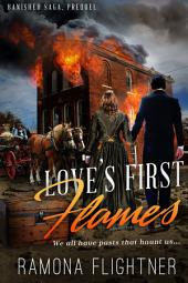 Love's First Flames (Banished Saga, 0.5): Banished Saga, Prequel