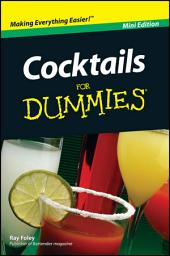 Cocktails For Dummies®, Mini Edition