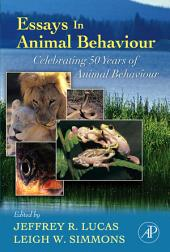 Essays in Animal Behaviour: Celebrating 50 Years of Animal Behaviour