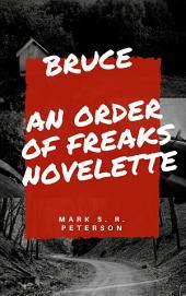 Bruce: An Order of Freaks Novelette