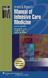 Irwin & Rippe's Manual of Intensive Care Medicine: Edition 6