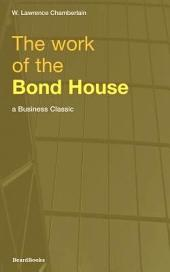 The Work of the Bond House