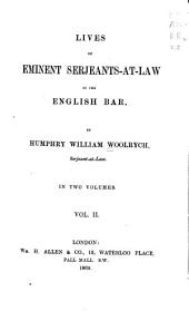 Lives of Eminent Serjeants-at-law of the English Bar: Volume 2