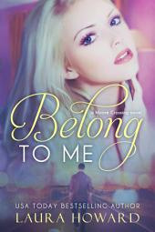 Belong to Me: Moore Crossing, Book 1