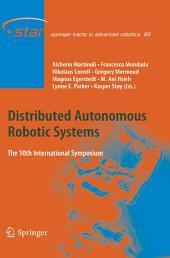 Distributed Autonomous Robotic Systems: The 10th International Symposium