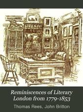 Reminiscences of Literary London from 1779-1853: With Interesting Anecdotes of Publishers, Authors and Book Auctioneers of that Period, &c., &c