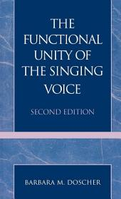 The Functional Unity of the Singing Voice: Edition 2