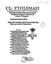 Hoc in libro nunquam ante typis aeneis in lucem edita haec insunt. Klaudiou Ptolomaeiou pL·lousieōs Tetrabiblos syntaxis, pros Syron adelphon. Claudij Ptolomaei Pelusiensis libri quatuor compositi Syro fratri. Eiusdem fructus librorum suorum, siue Centum dicta, ad eundem Syrum. Traductio in linguam Latinam librorum Ptolomaei duum priorum. & ex alijs praecipuorum aliquot locorum, Ioachimi Camerarij Pabergensis. Conuersio Centum dictorum Ptolomaei in Latinum Iouiani Pontani. Annotatunculae eiusdem Ioachimi ad libros priores duos iudiciorum Ptol. Matthaei Guarimberti Parmensis opusculum de radijs & aspectibus planetarum. Aphorismi astrologici Ludouici de Rigijs ad patriarcham Constantinopolitanum