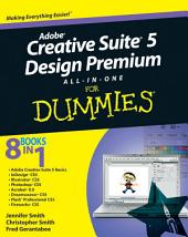 Adobe Creative Suite 5 Design Premium All-in-One For Dummies: Edition 2