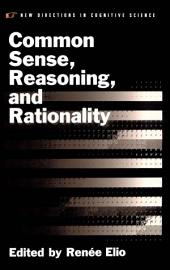 Common Sense, Reasoning, and Rationality